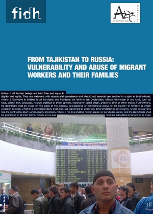From Tajikistan to Russia: VULNERABILITY AND ABUSE OF MIGRANT WORKERS AND THEIR FAMILIES
