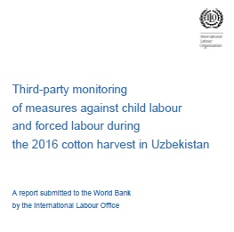 Third party monitoring of measures against child labour and forced labour during the 2016 cotton harvest in Uzbekistan